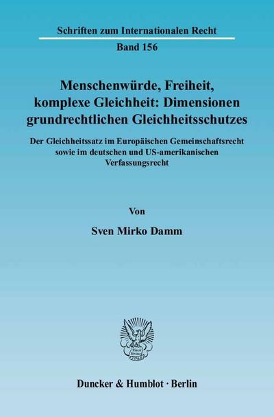 Menschenwürde, Freiheit, komplexe Gleichheit: Dimensionen grundrechtlichen Gleichheitsschutzes