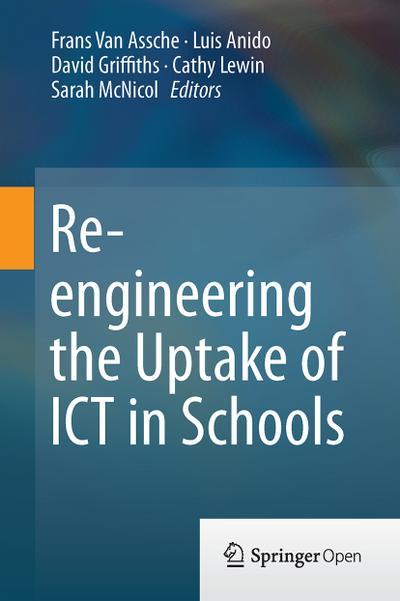 Re-engineering the Uptake of ICT in Schools