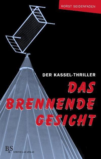Das brennende Gesicht: Der Kassel-Thriller;