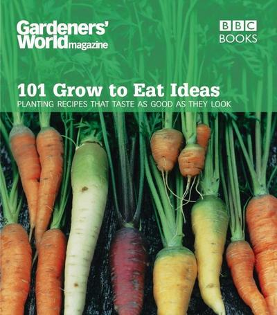 Gardeners' World 101 - Grow to Eat Ideas