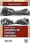 Dampfloks der Deutschen Reichsbahn: 1920-1945 (Typenkompass)