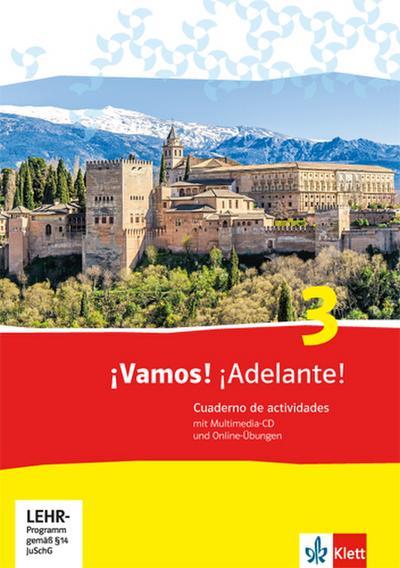 ¡Vamos! ¡Adelante! 3: Cuaderno de actividades mit Multimedia-CD und Online-Übungen 3. Lernjahr (¡Vamos! ¡Adelante! Spanisch als 2. Fremdsprache. Ausgabe ab 2014)
