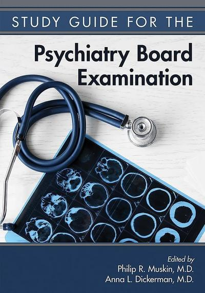 Study Guide for the Psychiatry Board Examination