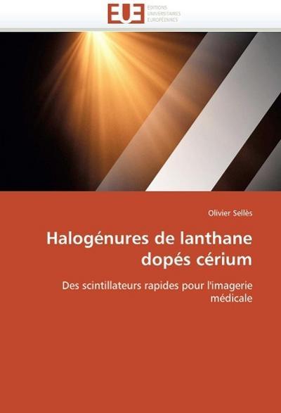 Halogénures de lanthane dopés cérium - Olivier Sellès
