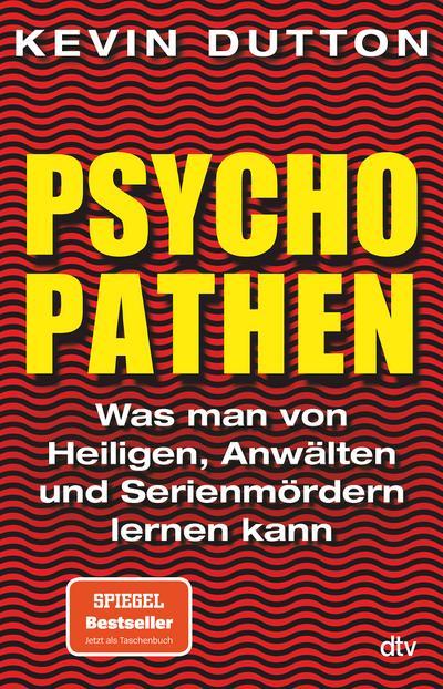 Psychopathen: Was man von Heiligen, Anwälten und Serienmördern lernen kann (dtv Sachbuch)