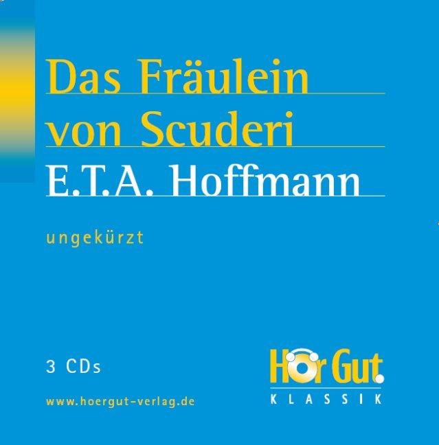 Das Fräulein von Scuderie. 2 CDs Ernst Theodor Amadeus Hoffmann