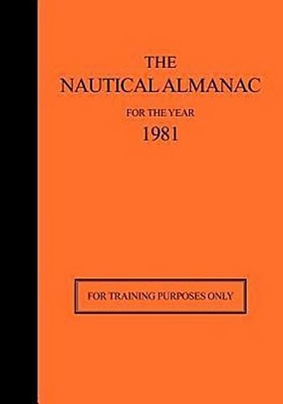 The Nautical Almanac for the Year 1981: For Training Purposes Only