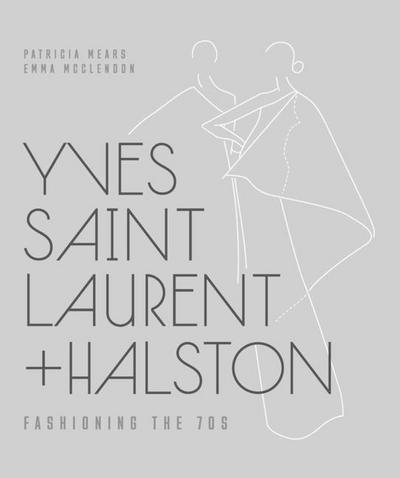 Yves Saint Laurent + Halston - Fashioning the `70s