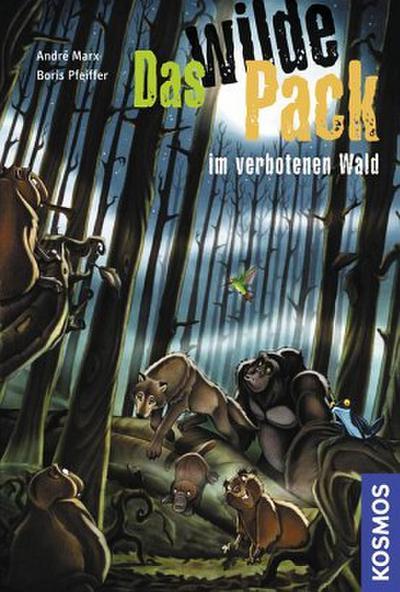 Das wilde Pack 06. Das wilde Pack im verbotenen Wald
