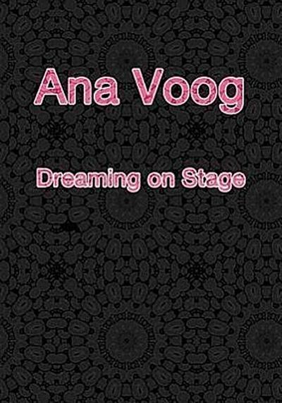 Ana Voog - Dreaming on Stage