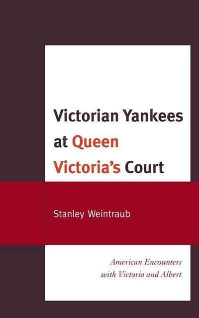 Victorian Yankees at Queen Victoria's Court