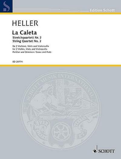 La Caleta: Streichquartett Nr. 2. Streichquartett. Partitur und Stimmen.: Streichquartett Nr. 2 / für 2 Violinen, Viola und Violoncello (Edition Schott)