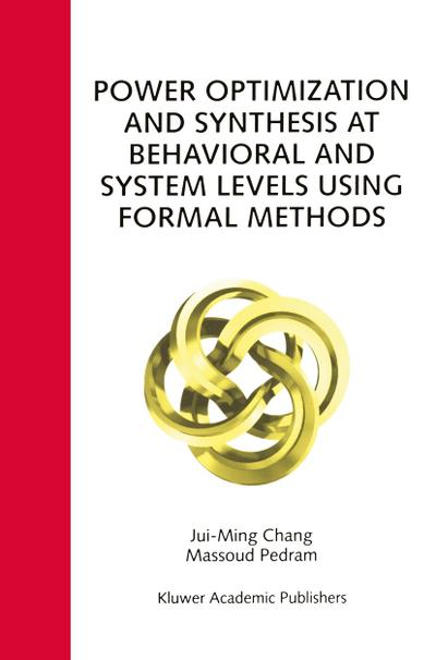 Power Optimization and Synthesis at Behavioral and System Levels Using Formal Methods