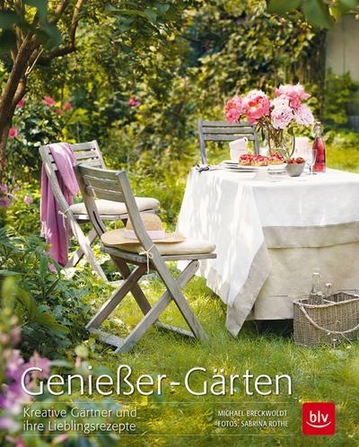 Genießer-Gärten; Kreative Gärtner und ihre Lieblingsrezepte   ; Fotos v. Rothe, Sabrina; Deutsch; 220 farb. Abb. -