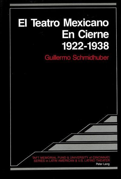 El Teatro Mexicano En Cierne 1922 - 1938