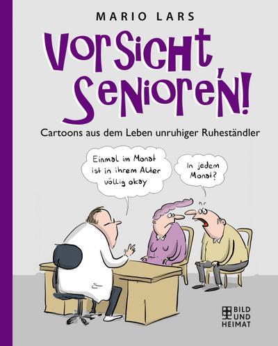 Vorsicht, Senioren!; Cartoons aus dem Leben unruhiger Ruheständler; Deutsch