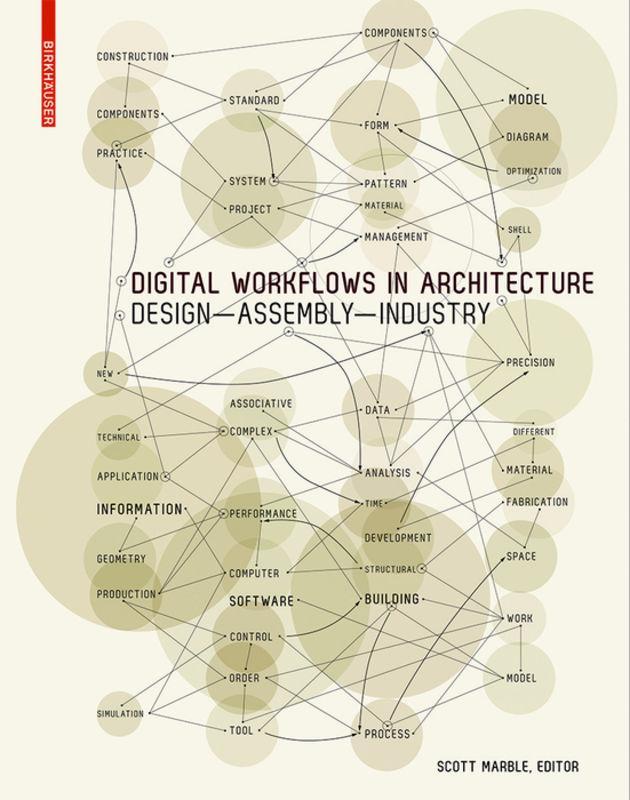 Digital Workflows in Architecture, Scott Marble
