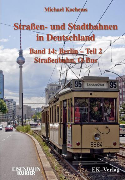 Strassen- und Stadtbahnen in Deutschland / Berlin 02  Straßenbahnen und O-Bus