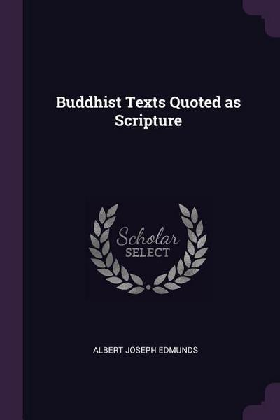 Buddhist Texts Quoted as Scripture