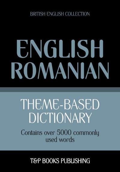 Theme-based dictionary British English-Romanian - 5000 words