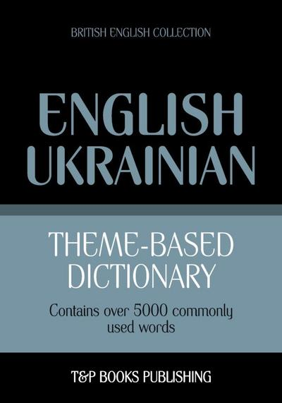 Theme-based dictionary British English-Ukrainian - 5000 words