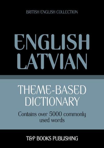Theme-based dictionary British English-Latvian - 5000 words