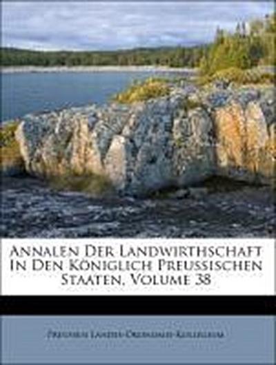Annalen Der Landwirthschaft In Den Königlich Preußischen Staaten, Volume 38