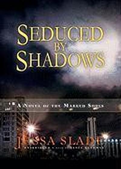 Seduced by Shadows: A Novel of the Marked Souls [With Earbuds]