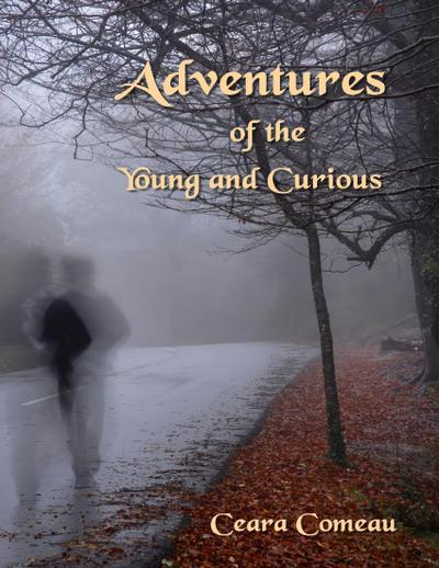 Adventures of the Young and Curious