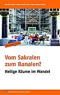 Vom Sakralen zum Banalen?: Heilige Räume im W ...