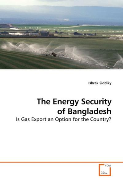 The Energy Security of Bangladesh