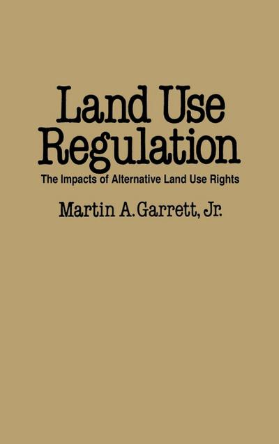 Land Use Regulation: The Impacts of Alternative Land Use Rights