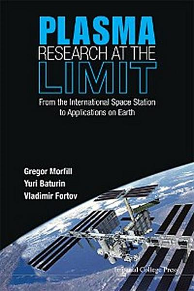 Plasma Research At The Limit: From The International Space Station To Applications On Earth (With Dvd-rom)