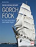 Segelschulschiff Gorch Fock; 50 Jahre Botscha ...