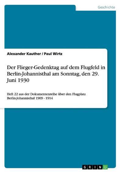 Der Flieger-Gedenktag auf dem Flugfeld in Berlin-Johannisthal am Sonntag, den 29. Juni 1930