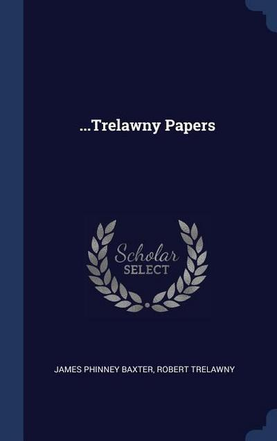 ...Trelawny Papers