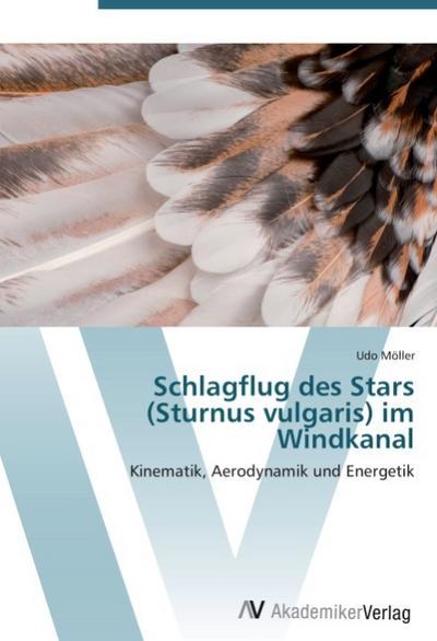 Schlagflug des Stars (Sturnus vulgaris) im Windkanal