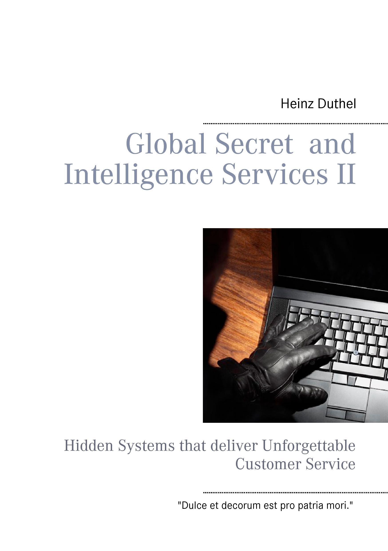 Global Secret and Intelligence Services II Heinz Duthel
