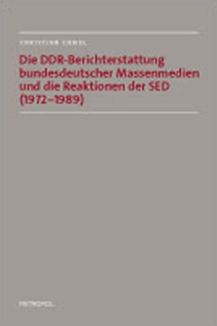 Christian Chmel , Die DDR-Berichterstattung bundesdeutscher  ... 9783940938510
