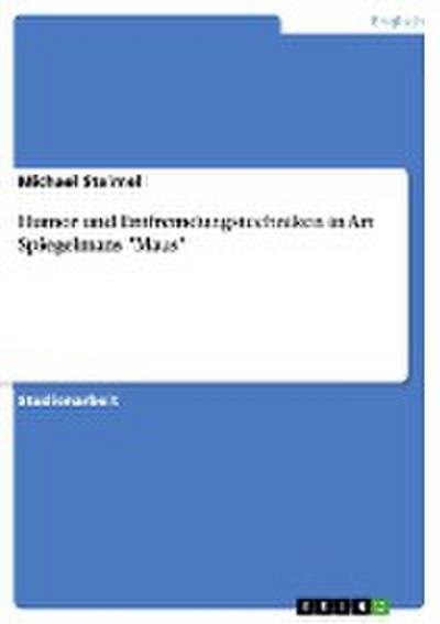 Humor und Entfremdungstechniken in Art Spiegelmans