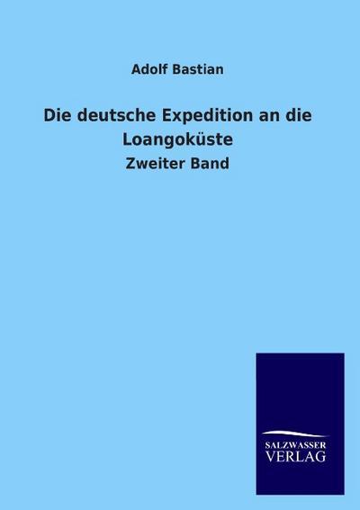 Die deutsche Expedition an die Loangoküste: Zweiter Band
