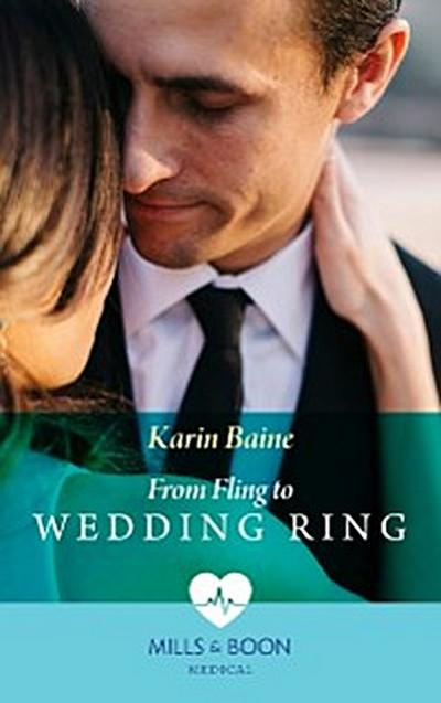 From Fling To Wedding Ring (Mills & Boon Medical)
