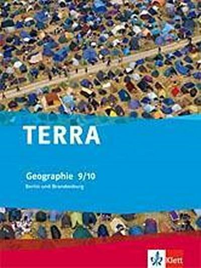 TERRA Geographie für Berlin und Brandenburg - Ausgabe für Gymnasien, Integrierte Sekundarschulen und Oberschulen / Schülerbuch 9./10. Schuljahr