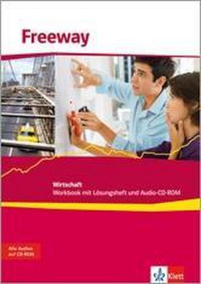 Freeway Wirtschaft 2011. Workbook mit Audio-CD. Englisch für berufliche Schulen
