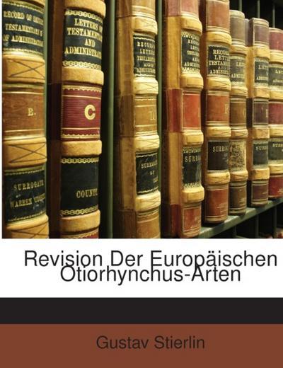 Revision Der Europäischen Otiorhynchus-Arten