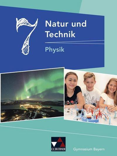 Natur und Technik 7: Physik Gymnasium Bayern