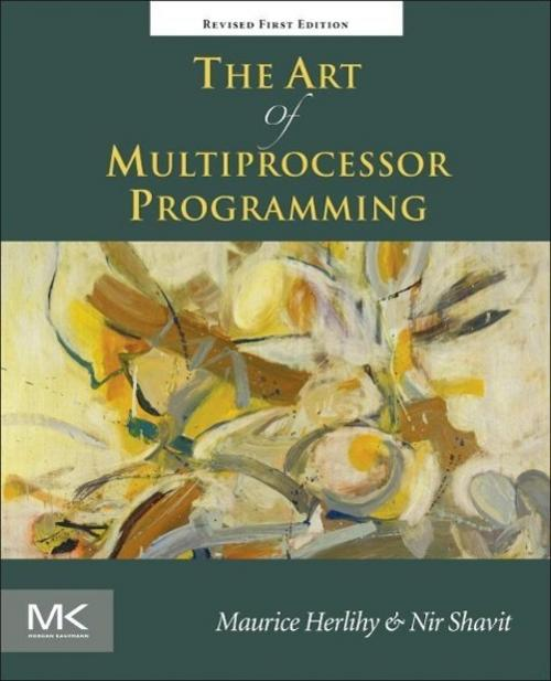 The Art of Multiprocessor Programming, Revised Reprint Maurice Herlihy