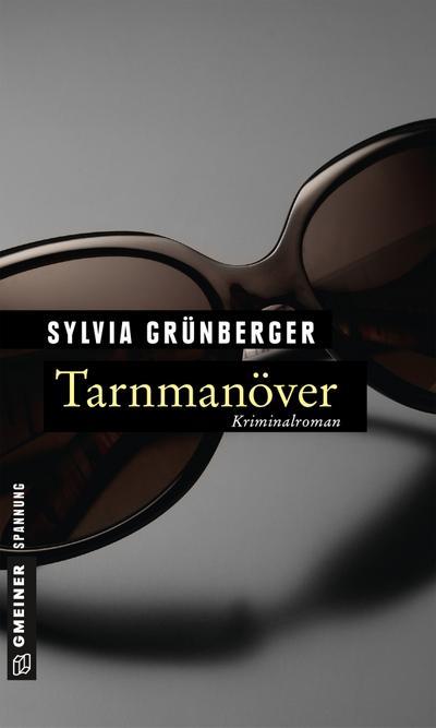 Tarnmanöver; Kriminalroman; Kriminalromane im GMEINER-Verlag; Deutsch