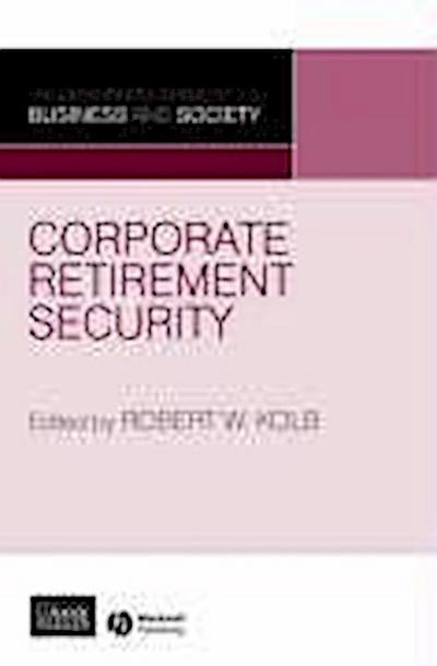 Corporate Retirement Security: Social and Ethical Issues