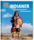 WAS IST WAS Band 42 Indianer. Die Ureinwohner ...